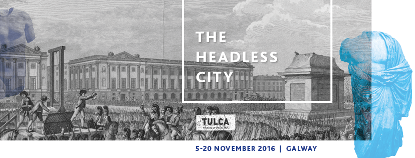 TULCA 2016 'The Headless City'@ 126